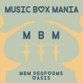 Music Box Versions of Oasis by Music Box Mania