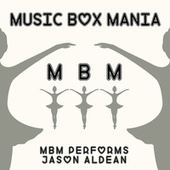 Music Box Versions of Jason Aldean by Music Box Mania