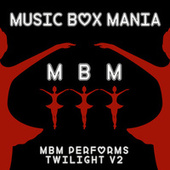 Music Box Versions of Twilight V2 by Music Box Mania