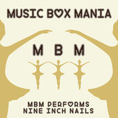 Music Box Versions of Nine Inch Nails by Music Box Mania