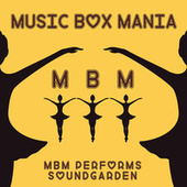 Music Box Versions of Soundgarden by Music Box Mania