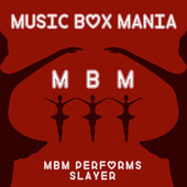 Music Box Versions of Slayer by Music Box Mania