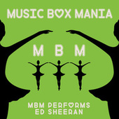 Music Box Versions of Ed Sheeran by Music Box Mania