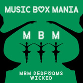 Music Box Versions of Wicked by Music Box Mania
