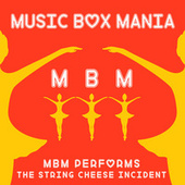 Music Box Versions of The String Cheese Incident by Music Box Mania