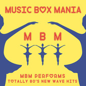 Totally 80's New Wave Hits by Music Box Mania