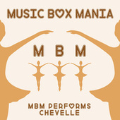 Music Box Versions of Chevelle by Music Box Mania