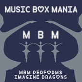 Music Box Versions of Imagine Dragons by Music Box Mania