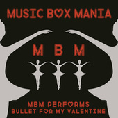 Music Box Versions of Bullet For My Valentine by Music Box Mania