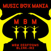 Music Box Versions of Blink 182 by Music Box Mania