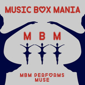 Music Box Versions of Muse by Music Box Mania