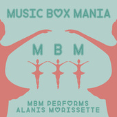 Music Box Versions of Alanis Morissette by Music Box Mania