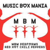 Music Box Versions of Red Hot Chili Peppers by Music Box Mania