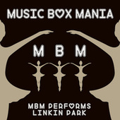 Music Box Versions of Linkin Park by Music Box Mania