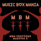 Music Box Versions of Maroon 5 by Music Box Mania