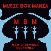 Music Box Versions of Deftones by Music Box Mania