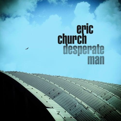 Desperate Man by Eric Church