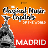 Classical Music Capitals of the World: Madrid de Various Artists