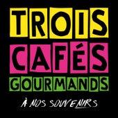 À nos souvenirs de Trois Cafés Gourmands