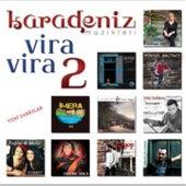Vira Vira, Vol. 2 (Karadeniz Müzikleri) de Various Artists