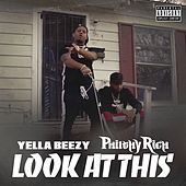 Look At This by Yella Beezy