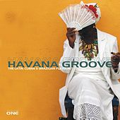 Havana Groove Vol. 1 - The Latin, Cuban & Brazilian Flavour de Various Artists