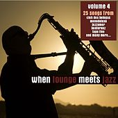 When Lounge Meets Jazz, Vol. 4 by Various Artists