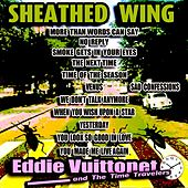 Sheathed Wing von Eddie Vuittonet and the Time Travelers