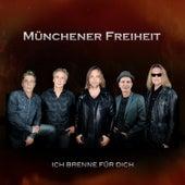 Ich Brenne Für Dich von Münchener Freiheit