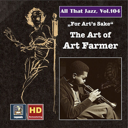 All That Jazz, Vol. 104: For Art's Sake – The Art of Art Farmer by Art Farmer