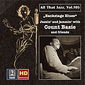All That Jazz, Vol. 105: Backstage Blues – Jazzin' and Jammin' with Count Basie and Friends by Various Artists