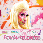 Pink Friday ... Roman Reloaded by Nicki Minaj