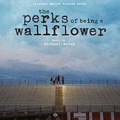 The Perks of Being a Wallflower (Original Score) by Michael Brook