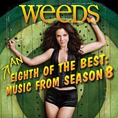 Weeds, Season 8: An Eighth of the Best (Music from the Original TV Series) de Various Artists