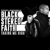 Taking Me High by Black Stereo Faith