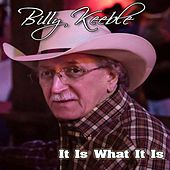 It Is What It Is by Billy Keeble