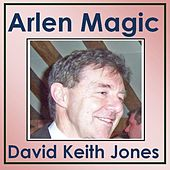 Arlen Magic by David Keith Jones