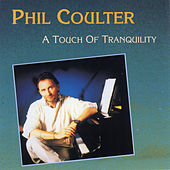 A Touch of Tranquility by Phil Coulter