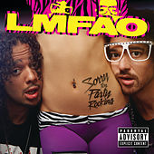 Sorry For Party Rocking (Explicit Version) by LMFAO