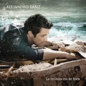 La Música No Se Toca de Alejandro Sanz
