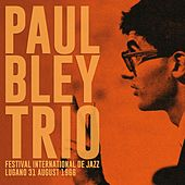 Festival International De Jazz, Lugano 31 August 1966 (with Mark Levinson & Barry Altschul) de Paul Bley