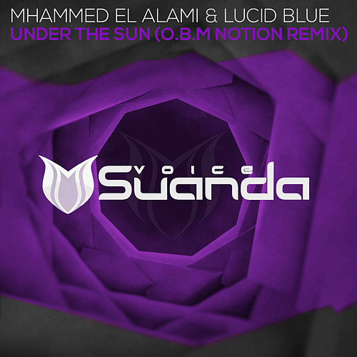 Under The Sun (O.B.M Notion Remix) by Mhammed El Alami