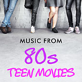 Music from 80s Teen Movies by Soundtrack Wonder Band