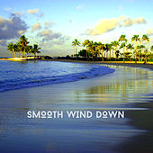 Smooth Wind Down For Better Relaxation von Relaxing Chill Out Music