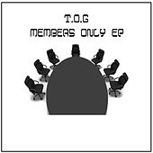 T.O.G Members Only by Torch