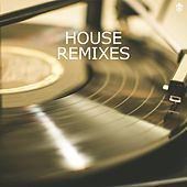 House Remixes by Various Artists