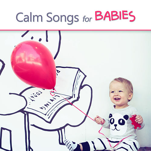 Calm Songs for Babies by Lullabyes