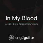 In My Blood (Acoustic Guitar Karaoke Instrumentals) de Sing2Guitar