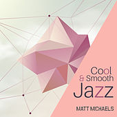 Cool & Smooth Jazz de Matt Michaels