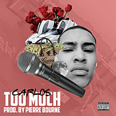 Too Much by Carlos